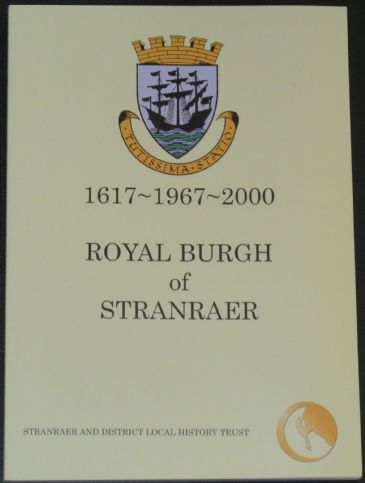 Royal Burgh of Stranraer 1617-1967-2000, by John S. Boyd